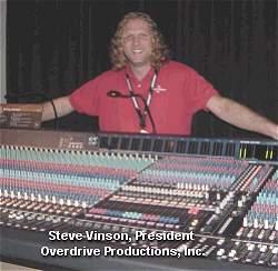 Steve Vinson, President, Overdrive Productions, Inc.